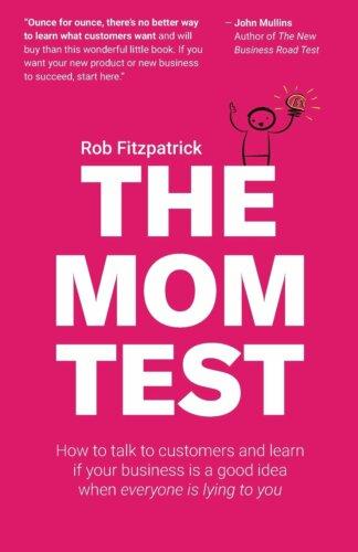 The Mom Test - Books For Entrepreneurs